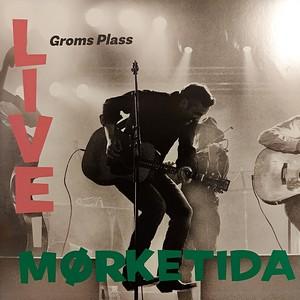 Groms Plass: Live i Mørketida